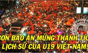 Các 'thánh chế' lên ngôi khi U19 Việt Nam vào World Cup