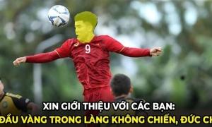 Đức Chinh được chế ảnh 'cái đầu vàng trong làng không chiến'