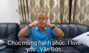 Thầy Park chúc mừng đám cưới của Phan Văn Đức